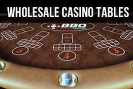 Wholesale Casino Tables